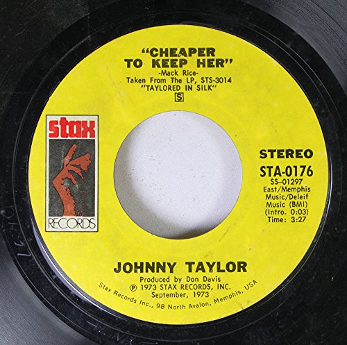 JOHNNY TAYLOR 45 RPM CHEAPER TO KEEP HER / I CAN'T READ BETWEEN THE LINES