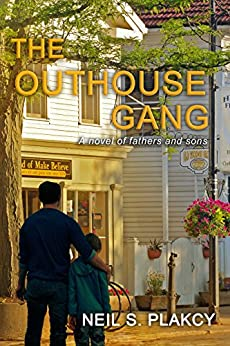 The Outhouse Gang: A novel of fathers and sons by [Neil S. Plakcy]