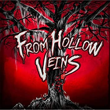 From Hollow Veins