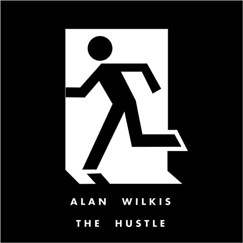 TÉLÉCHARGER ALAN WILKIS THE HUSTLE