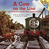 A Cow on the Line and Other Thomas the Tank Engine Stories (Random House Picturebacks (Pb))