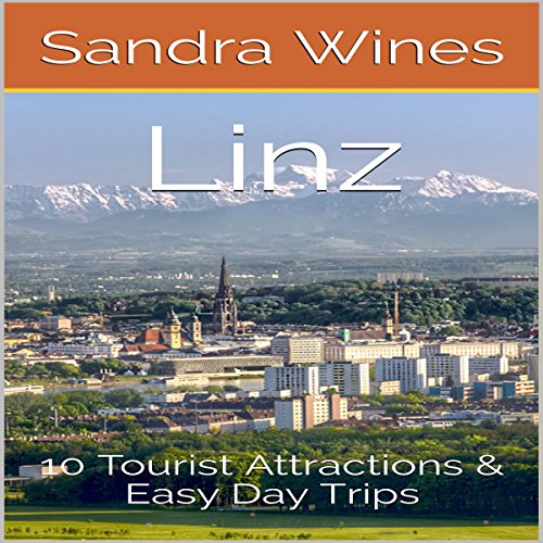 Linz: 10 Tourist Attractions & Easy Day Trips audiobook cover art