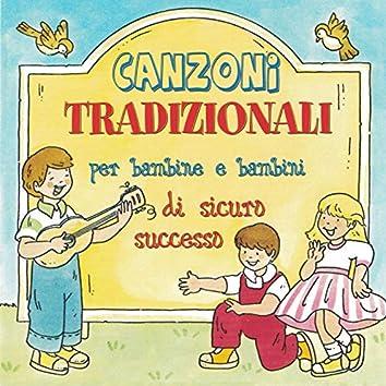 Canzoni Tradizionali Per Bambine E Bambini di sicuro successo (feat. Elena Bertuzzi, Annamaria Rigon & Fabio Cobelli)