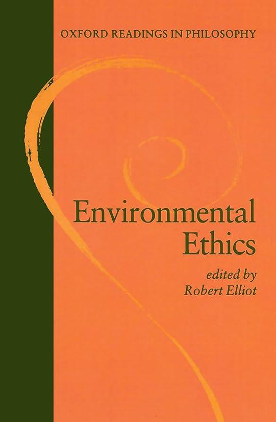トンネル試用個人的にEnvironmental Ethics (Oxford Readings in Philosophy)