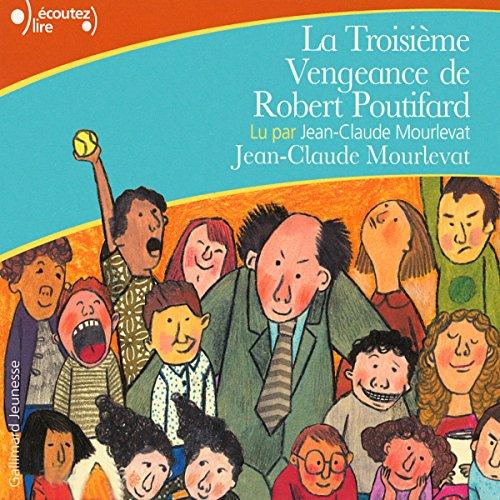 La Troisième Vengeance de Robert Poutifard audiobook cover art