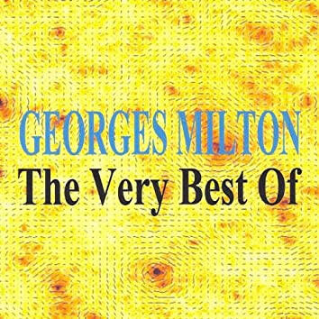 Georges Milton : The Very Best Of