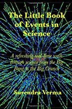 The Little Book of Events in Science: A refreshing real-time walk through science from the Big Bang to the Big Crunch