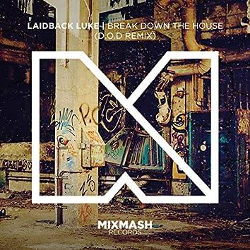 Break Down The House (D.O.D Remix)