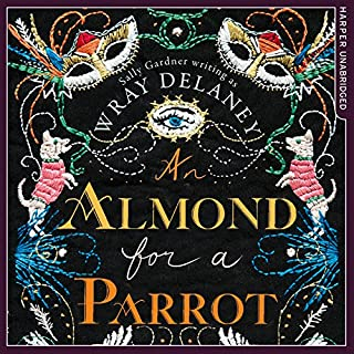 An Almond for a Parrot                   By:                                                                                                                                 Wray Delaney,                                                                                        (Sally Gardner)                               Narrated by:                                                                                                                                 Rachel Atkins                      Length: 10 hrs and 52 mins     127 ratings     Overall 4.5