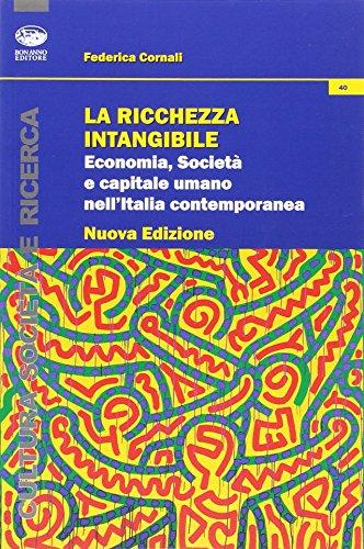 La ricchezza intangibile. Economia, società e capitale umano nell'Italia contemporanea