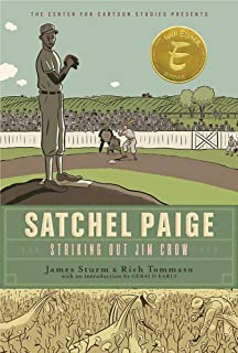 Satchel Paige: Striking Out Jim Crow (The Center for Cartoon Studies Presents)
