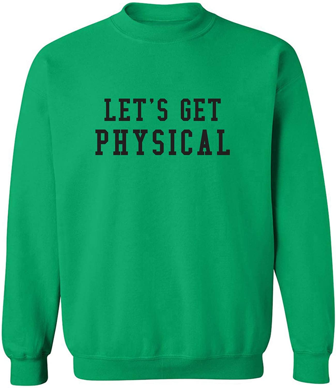 Let's Get Physical Crewneck Sweatshirt