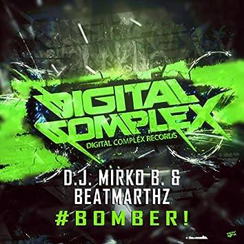 #BOMBER!
