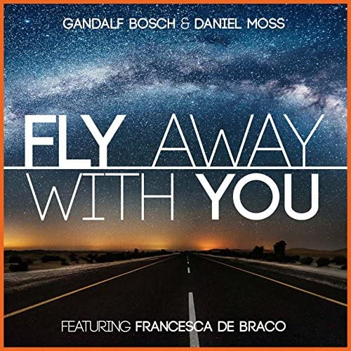 Gandalf Bosch & Daniel Moss feat. Francesca De Braco