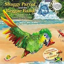 Shaggy Parrot and the Reggae Band (Reggae Pickney Series, Volume 1)