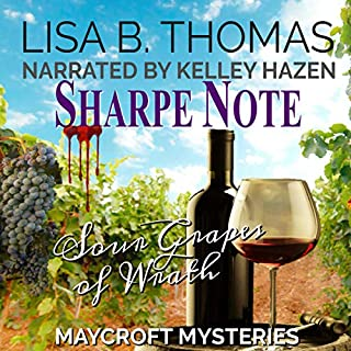 Sharpe Note: Sour Grapes of Wrath     Maycroft Mysteries, Book 7              By:                                                                                                                                 Lisa B. Thomas                               Narrated by:                                                                                                                                 Kelley Hazen                      Length: 6 hrs and 7 mins     10 ratings     Overall 4.8