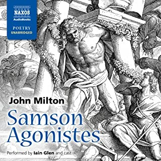 Samson Agonistes                   By:                                                                                                                                 John Milton                               Narrated by:                                                                                                                                 David de Keyser,                                                                                        Philip Madoc,                                                                                        Matthew Morgan,                   and others                 Length: 1 hr and 51 mins     4 ratings     Overall 4.3