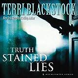 Truth-Stained Lies: Moonlighter, Book 1 - Terri Blackstock