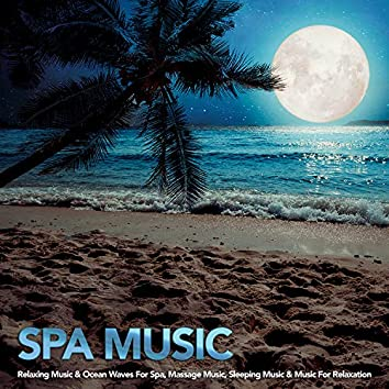 Spa: Relaxing Spa Music For Spa, Yoga Music, Massage Music, Sleeping Music and Music For Relaxation