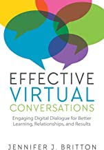 Effective Virtual Conversations: Engaging Digital Dialogue for Better Learning, Relationships, and Results