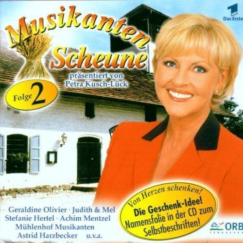 Vreni & Rudi, Stefan Mross, Kristina Bach, Judith & Mel.. by ARD) Musikanten Scheune 2-Petra Kusch-L?ck pr?s. (2000