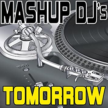 Tomorrow (Remix Tools For Mash-Ups)