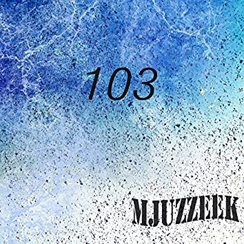 Mjuzzeek, Vol.103