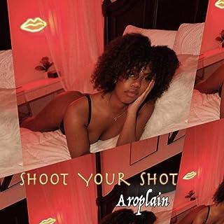 Shoot Your Shot [Explicit]
