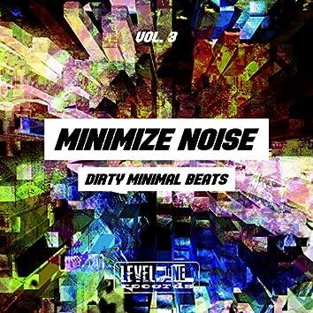 Minimize Noise, Vol. 3 (Dirty Minimal Beats)
