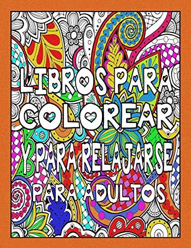 Libros Para Colorear y Para Relajarse Para Adultos (Antiestres Para Adultos)