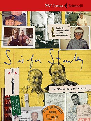 S is for Stanley. Trent'anni dietro al volante per Stanley Kubrick. DVD. Con libro (Real cinema)