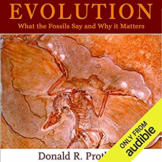 Evolution     What the Fossils Say and Why it Matters: Adapted for Audio              By:                                                                                                                                 Donald R. Prothero                               Narrated by:                                                                                                                                 John Bishop                      Length: 7 hrs and 14 mins     6 ratings     Overall 4.0