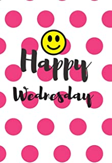 Happy Wednesday: This is a blank, Lined Journal, Business Notebook, Travel Journal and a Success Notebook that makes a per...