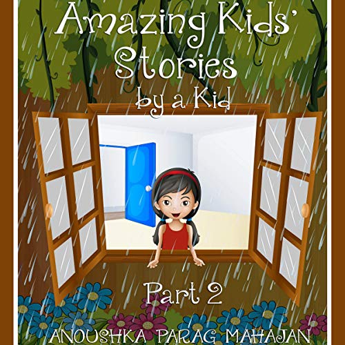 Amazing Kids' Stories by a Kid Part 2 audiobook cover art