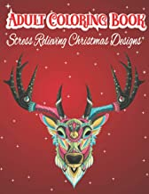 Adult Coloring Book: Stress Relieving Christmas Designs