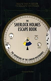 Sherlock Holmes Escape Book, The: The Adventure of the London Waterworks: Solve The Puzzles To Escape The Pages