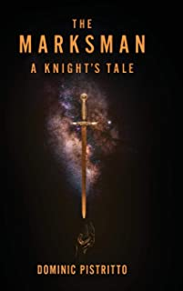 The Marksman: A Knight's Tale