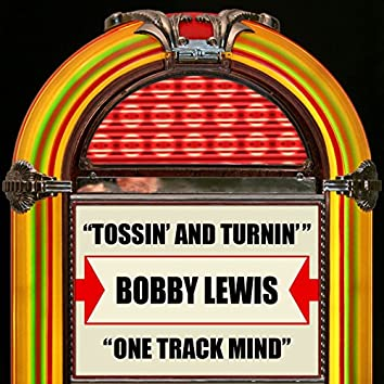 Tossin' And Turnin' / One Track Mind