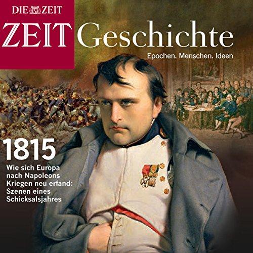 Napoleons Ende     Waterloo und der Wiener Kongress (ZEIT Geschichte)              Autor:                                                                                                                                 DIE ZEIT                               Sprecher:                                                                                                                                 N.N.                      Spieldauer: 1 Std. und 14 Min.     7 Bewertungen     Gesamt 4,4