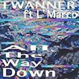 All the Way Down (feat. L'marco)
