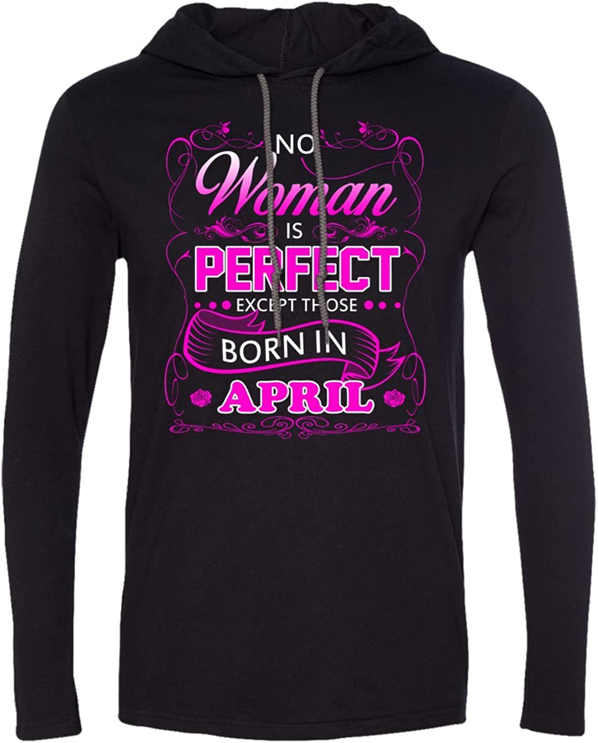 No Woman Perfect Except Born In April tshirt hoodie