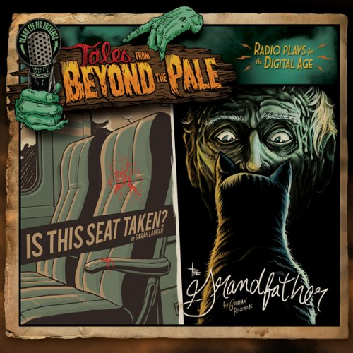 Tales from Beyond the Pale, Season One, Vol. 3     'Is This Seat Taken?' and 'The Grandfather'              By:                                                                                                                                 Sarah Langan,                                                                                        Graham Reznick                               Narrated by:                                                                                                                                 Larry Fessenden                      Length: 1 hr and 11 mins     31 ratings     Overall 4.1