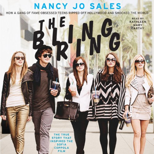 The Bling Ring     How a Gang of Fame-Obsessed Teens Ripped Off Hollywood and Shocked the World              By:                                                                                                                                 Nancy Jo Sales                               Narrated by:                                                                                                                                 Kathleen Mary Carthy                      Length: 9 hrs and 22 mins     109 ratings     Overall 3.7
