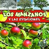 Los manzanos y las estaciones: Apple Trees and The Seasons (My Science Library) (Spanish Edition)