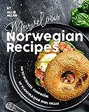 Marvelous Norwegian Recipes: An Illustrated Cookbook of Scandinavian Dish Ideas! (English Edition)