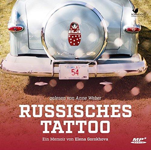 Russisches Tattoo: Ein Memoir. Gelesen von Anne Weber. Ungekürzte Lesung (2 MP3 CDs)