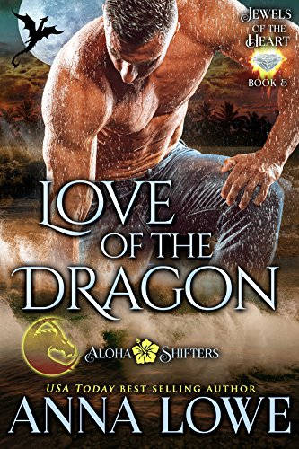 Love of the Dragon (Aloha Shifters: Jewels of the Heart Book 5) (English Edition)