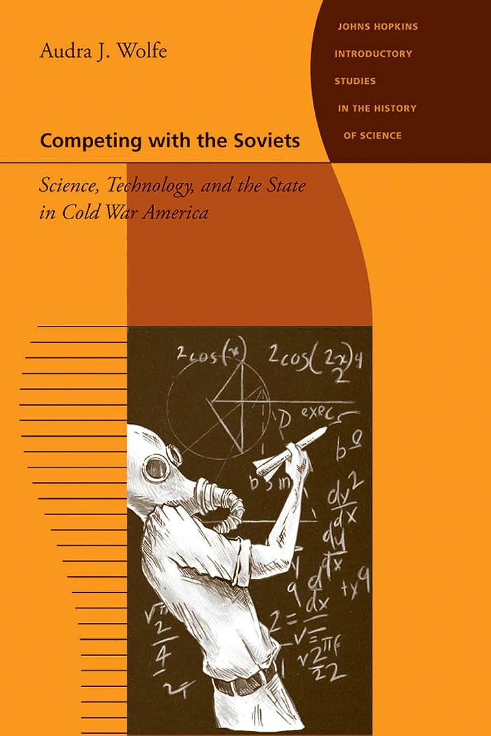生緩む艶Competing with the Soviets (Johns Hopkins Introductory Studies in the History of Science) (English Edition)