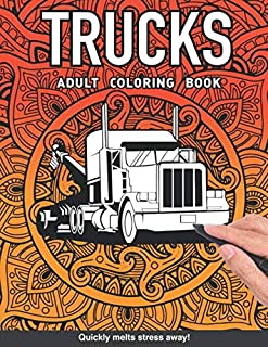 Trucks Adults Coloring Book: for adults relaxation art large creativity grown ups coloring relaxation stress relieving pat...