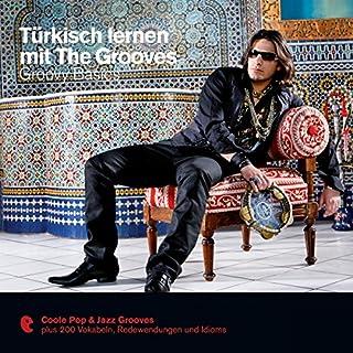Türkisch lernen mit The Grooves - Groovy Basics Titelbild